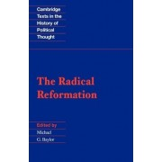The Radical Reformation by Allen W. Wood