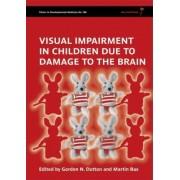 Visual Impairment in Children Due to Damage to the Brain by Gordon Dutton