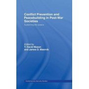 Conflict Prevention and Peace-building in Post-war Societies by T. David Mason