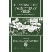 Thinkers of the Twenty Years' Crisis by David Long
