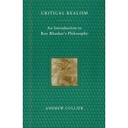 Critical Realism by Andrew Collier