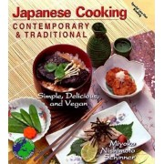 Japanese Cooking Contemporary & Traditional: Simple, Delicious and Vegan, Paperback