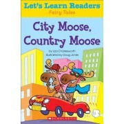 City Moose, Country Moose by Liza Charlesworth