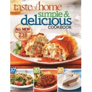 Taste of Home Simple & Delicious, Second Edition by Taste of Home