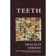 Teeth by Aracelis Girmay