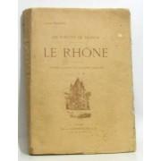 Le Rhône. Ouvrage Orné De 134 Dessins Par A. Chapon. Les Fleuves De France.