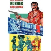 A Very Merry Happy Kosher Christmas by Mark Troy