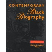 Contemporary Black Biography: v. 1 by Michael L. LaBlanc