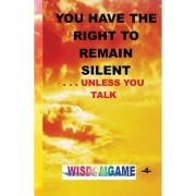 You Have the Right to Remain Silent . . .Unless You Talk by Stephen P Means