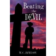 Beating the Devil by W. C. Jameson
