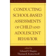 Conducting School-Based Assessments of Child and Adolescent Behavior by Edward S. Shapiro