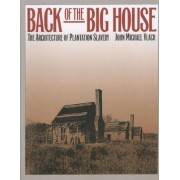 Back of the Big House by John Michael Vlach