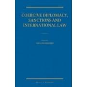 Coercive Diplomacy, Sanctions and International Law by Natalino Ronzitti