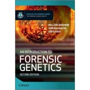 An Introduction to Forensic Genetics 2E by William Goodwin