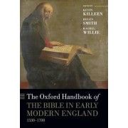 The Oxford Handbook of the Bible in Early Modern England, c. 1530-1700 by Kevin Killeen