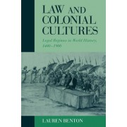 Law and Colonial Cultures: Legal Regimes in World History, 1400-1900
