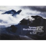 Tyrone Martinsson - Arctic Views. Passages in Time