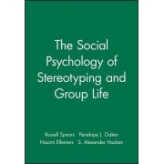 The Social Psychology of Stereotyping and Group Life by Russell Spears