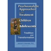 Psychoanalytic Approaches to the Treatment of Children and Adolescents by Jerrold R. Brandell