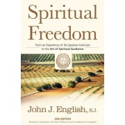Spiritual Freedom: From an Experience of the Ignatian Exercises to the Art of Spiritual Guidance
