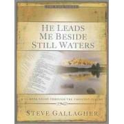 He Leads Me Beside Still Waters by Steve Gallagher