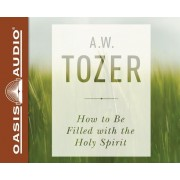 How to Be Filled with the Holy Spirit (Library Edition)