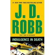 Indulgence in Death by J D Robb