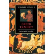 The Cambridge Companion to Greek Tragedy by P. E. Easterling