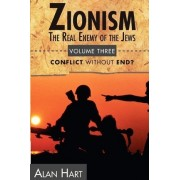 Zionism: Real Enemy of the Jews: v. 3 by Alan Hart