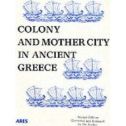 Colony and Mother City in Ancient Greece by A. J. Graham