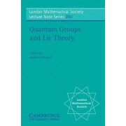 Quantum Groups and Lie Theory by Andrew Pressley