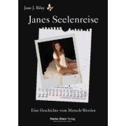Janes Seelenreise by Jane J. Riley