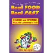 Real Food Real Fast by Rico Caveglia