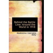 Behind the Battle Line by Madeleine Zabriskie Doty