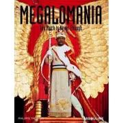 Megalomania by Philippe Tretiack