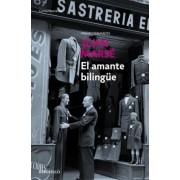El Amante Bilingue/ the Bilingual Lover by Juan Marse
