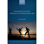 Intangible Cultural Heritage in International Law by Lucas Lixinski