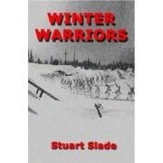 Winter Warriors by Stuart Slade