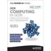 My Revision Notes OCR Computing for GCSE Computer Systems and Programming by Sean O'Byrne