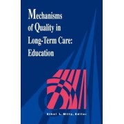 Mechanisms of Quality in Long-term Care by Ethel L. Mitty