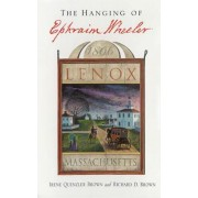 The Hanging of Ephraim Wheeler by Irene Quenzler Brown