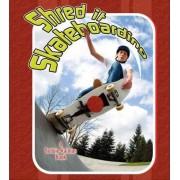 Shred It Skateboarding by Jaime Winters