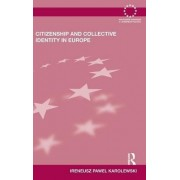Citizenship and Collective Identity in Europe by Ireneusz Pawel Karolewski
