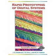 Rapid Prototyping of Digital Systems by James O. Hamblen