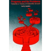 Progress and Its Problems by Larry Laudan