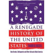 Renegade History of the United States by Thaddeus Russell