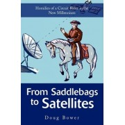 From Saddlebags to Satellites by Doug Bower