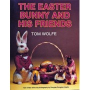 The Easter Bunny and His Friends by Tom Wolfe