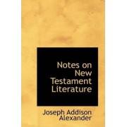 Notes on New Testament Literature by Joseph Addison Alexander