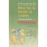 A Handbook of Practical Medical Terms (English Chinese) by William I. Wei